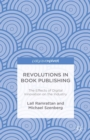 Revolutions in Book Publishing : The Effects of Digital Innovation on the Industry - eBook