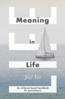 Meaning in Life : An Evidence-Based Handbook for Practitioners - eBook
