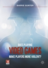 Does Playing Video Games Make Players More Violent? - eBook