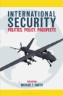 International Security : Politics, Policy, Prospects - eBook