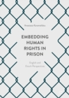 Embedding Human Rights in Prison : English and Dutch Perspectives - eBook