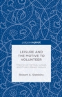 Leisure and the Motive to Volunteer: Theories of Serious, Casual, and Project-Based Leisure - eBook