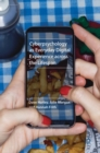 Cyberpsychology as Everyday Digital Experience across the Lifespan - Book