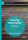 Framing Uncertainty : Computer Game Epistemologies - eBook