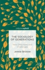 The Sociology of Generations : New Directions and Challenges - eBook
