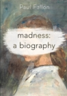 Madness: A Biography - Book