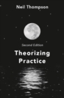 Theorizing Practice : A Guide for the People Professions - eBook