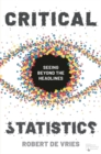 Critical Statistics : Seeing Beyond the Headlines - Book