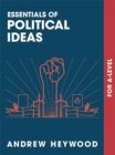 Essentials of Political Ideas : For A Level - Book
