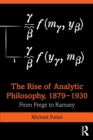 The Rise of Analytic Philosophy, 1879-1930 : From Frege to Ramsey - Book