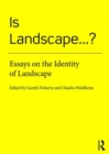 Is Landscape... ? : Essays on the Identity of Landscape - Book