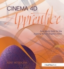 Cinema 4D Apprentice : Real-World Skills for the Aspiring Motion Graphics Artist - Book