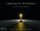 Lighting for Animation : The Art of Visual Storytelling - Book