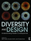 Diversity and Design : Understanding Hidden Consequences - Book