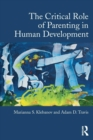 The Critical Role of Parenting in Human Development - Book