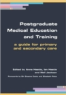 Postgraduate Medical Education and Training : A Guide for Primary and Secondary Care - eBook