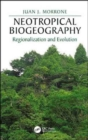 Neotropical Biogeography : Regionalization and Evolution - Book