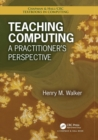 Teaching Computing : A Practitioner's Perspective - Book