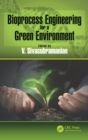 Bioprocess Engineering for a Green Environment - Book