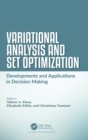 Variational Analysis and Set Optimization : Developments and Applications in Decision Making - Book