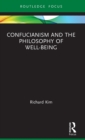 Confucianism and the Philosophy of Well-Being - Book
