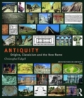 Antiquity : Origins, Classicism and the New Rome - Book