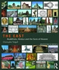 The East : Buddhists, Hindus and the Sons of Heaven - Book