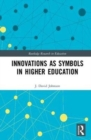 Innovations as Symbols in Higher Education - Book