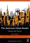 The American Urban Reader : History and Theory - Book