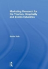 Marketing Research for the Tourism, Hospitality and Events Industries - Book