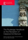The Routledge Handbook on the Reception of Classical Architecture - Book