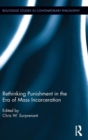 Rethinking Punishment in the Era of Mass Incarceration - Book