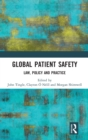 Global Patient Safety : Law, Policy and Practice - Book