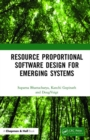 Resource Proportional Software Design for Emerging Systems - Book