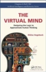The Virtual Mind : Designing the Logic to Approximate Human Thinking - Book