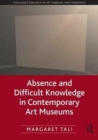 Absence and Difficult Knowledge in Contemporary Art Museums - Book