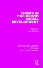 Issues in Childhood Social Development - Book