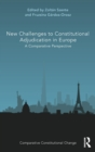 New Challenges to Constitutional Adjudication in Europe : A Comparative Perspective - Book