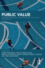Public Value : Deepening, Enriching, and Broadening the Theory and Practice - Book