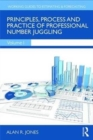 Principles, Process and Practice of Professional Number Juggling - Book