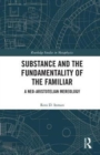 Substance and the Fundamentality of the Familiar : A Neo-Aristotelian Mereology - Book