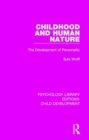 Childhood and Human Nature : The Development of Personality - Book