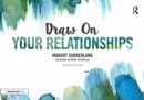 Draw on Your Relationships : Creative Ways to Explore, Understand and Work Through Important Relationship Issues - Book
