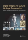 Digital Imaging for Cultural Heritage Preservation : Analysis, Restoration, and Reconstruction of Ancient Artworks - Book