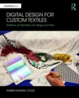 Digital Design for Custom Textiles : Patterns as Narration for Stage and Film - Book