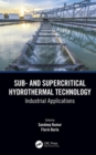 Sub- and Supercritical Hydrothermal Technology : Industrial Applications - Book