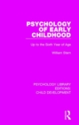 Psychology of Early Childhood : Up to the Sixth Year of Age - Book