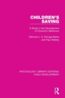Children's Saving : A Study in the Development of Economic Behaviour - Book