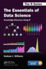 The Essentials of Data Science: Knowledge Discovery Using R - Book