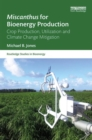 Miscanthus for Bioenergy Production : Crop Production, Utilization and Climate Change Mitigation - Book